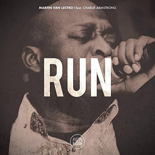 MARTIN VAN LECTRO FEAT. CHARLIE ARMSTRONG-Run