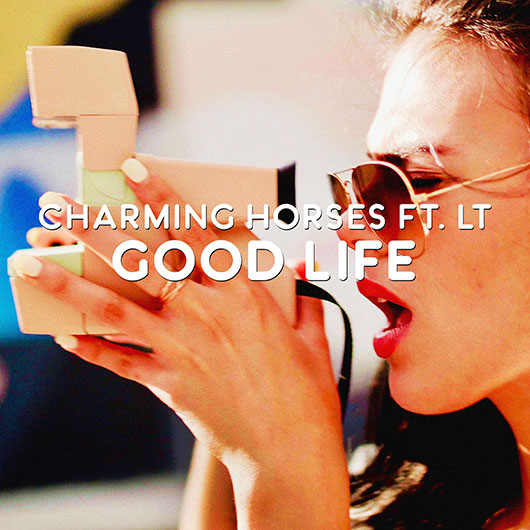 CHARMING HORSES FT. LT-Good Life