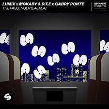 LUM!X X MOKABY & D.T.E X GABRY PONTE-Passenger