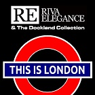 RIVA ELEGANCE & THE DOCKLAND COLLECTION-This Is London
