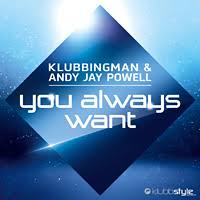 KLUBBINGMAN & ANDY JAY POWELL-You Always Want