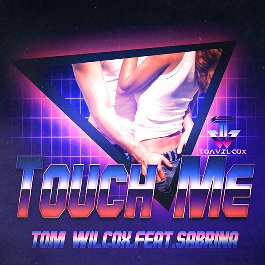 TOM WILCOX FEAT. SABRINA-Touch Me