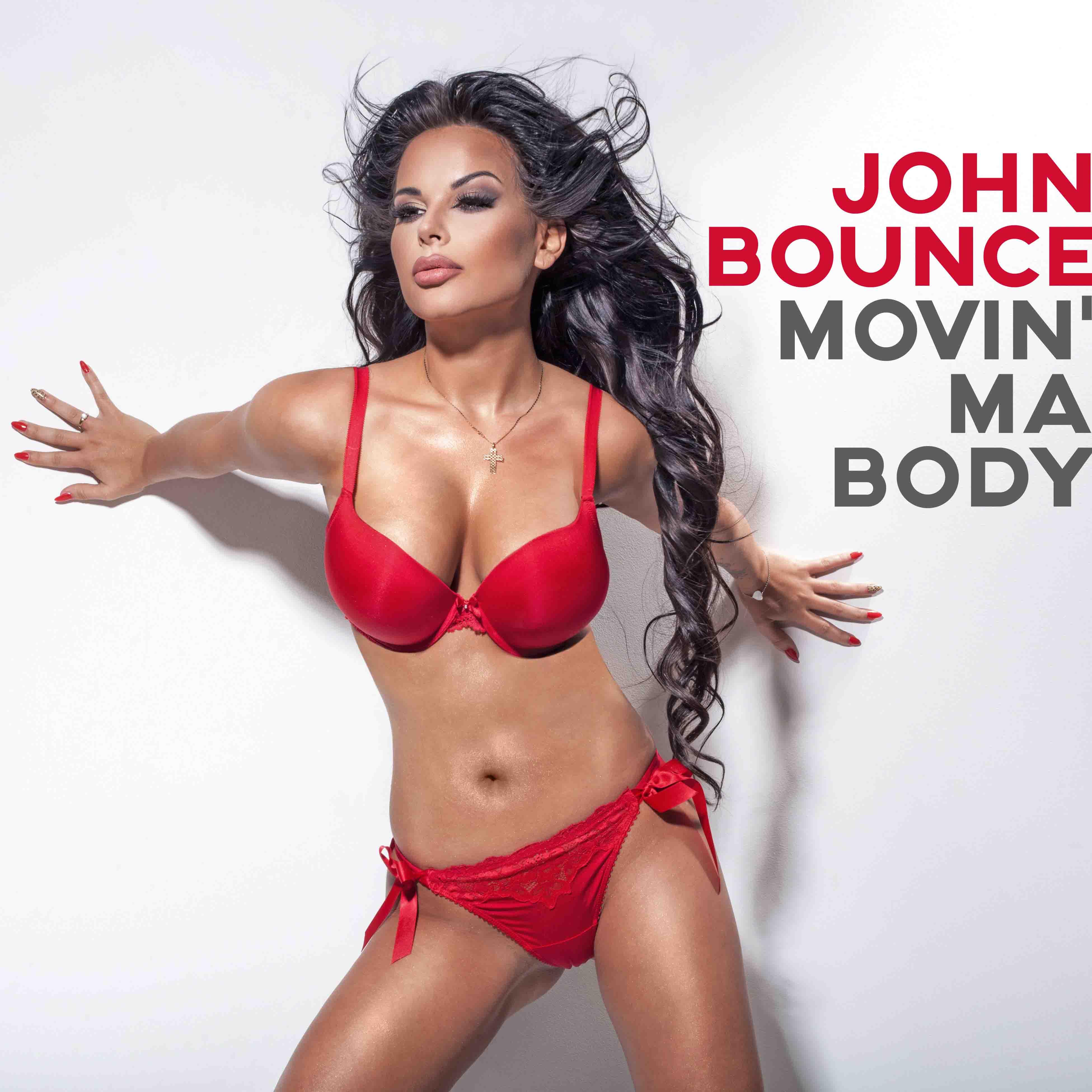 JOHN BOUNCE-Movin´ Ma Body