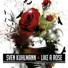 SVEN KUHLMANN-Like A Rose