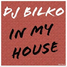 DJ BILKO-In My House