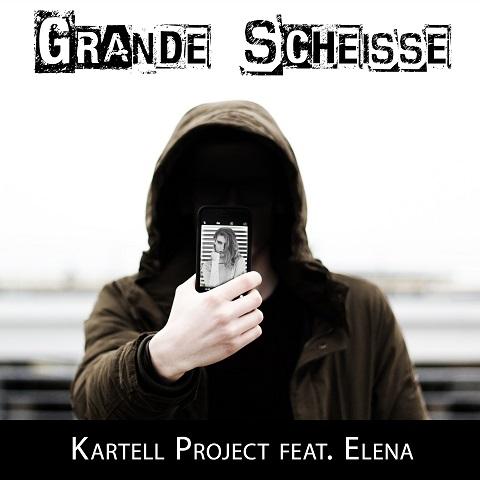 KARTELL PROJECT FEAT. ELENA-Grande Scheisse
