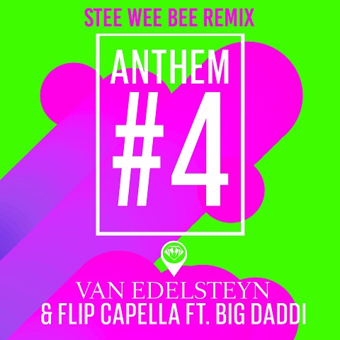 VAN EDELSTEYN & FLIP CAPELLA FT. BIG DADDI-Anthem #4 (Remixes)