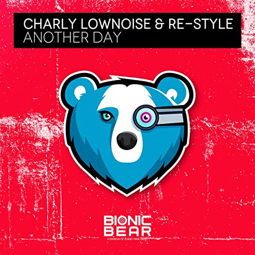 CHARLY LOWNOISE & RE-STYLE-Another Day