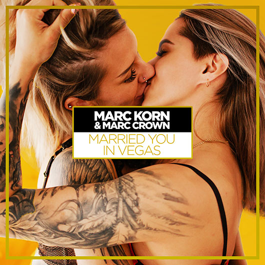MARC KORN & MARC CROWN-Married You In Vegas