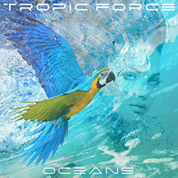 TROPIC FORCE-Oceans
