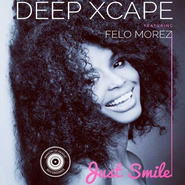 DEEP XCAPE, FELO MOREZ-Just Smile Neosoul Remix