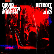 DAVID GUETTA & MORTEN-Detroit 3am
