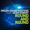 DREAM SOUND MASTERS FEAT. DEAN ROBERT-Round And Round