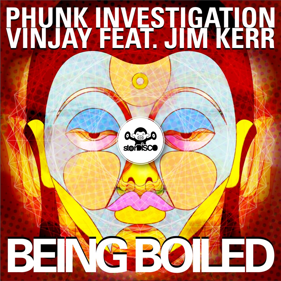 PHUNK INVESTIGATION & VINJAY FEAT. JIM KERR-Being Boiled