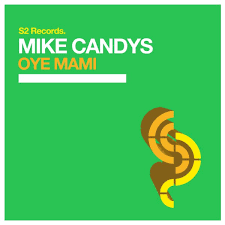 MIKE CANDYS-Oye Mami
