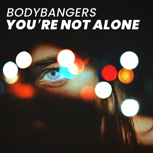 BODYBANGERS-You´re Not Alone