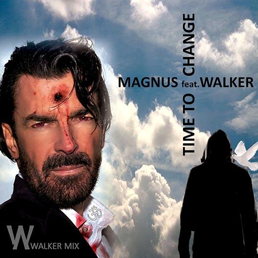 MAGNUS-Time To Change (walker Mixes)