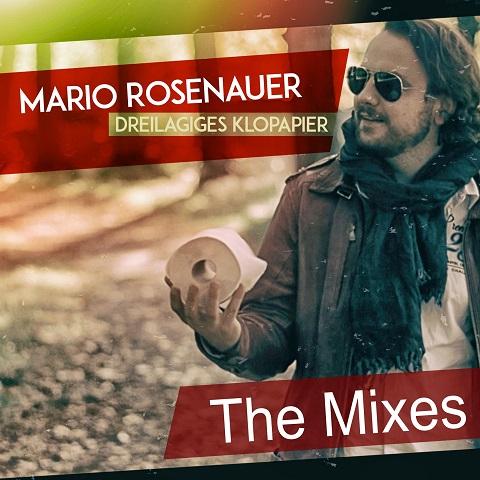 MARIO ROSENAUER-Dreilagiges Klopapier (Remixes)