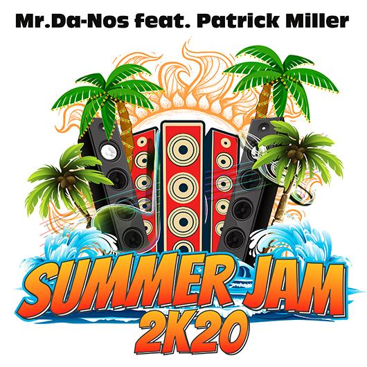 MR.DA-NOS FEAT. PATRICK MILLER-Summer Jam 2k20
