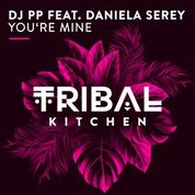 DJ PP FEAT. DANIELA SEREY-You´re Mine