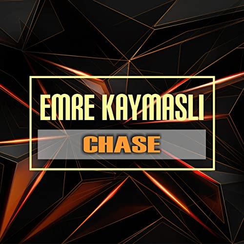 EMRE KAYMASLI-Chase