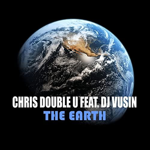 CHRIS DOUBLE U FEAT DJ VUSIN-The Earth