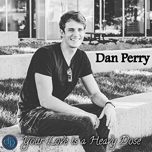 DAN PERRY-Your Love Is A Heavy Dose