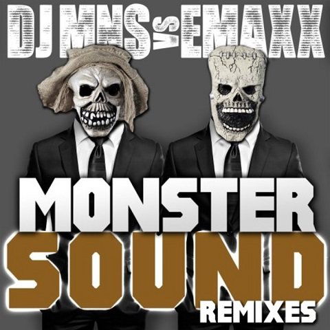 DJ MNS VS. E-MAXX-Monster Sound (Remixes)