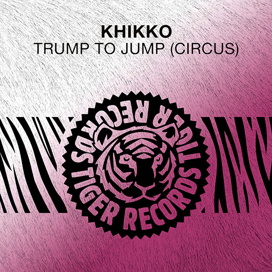 KHIKKO-Trump To Jump (circus)