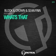 BLOCK & CROWN & SEAN FINN-Whats That