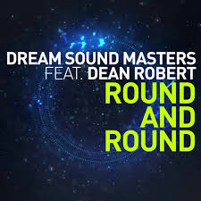 DREAM SOUND MASTERS FEAT DEAN ROBERT-Round And Round