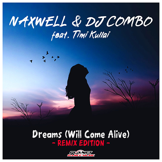 NAXWELL & DJ COMBO FEAT. TIMI KULLAI-Dreams (will Come Alive)