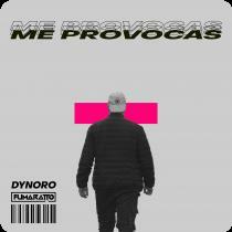 DYNORO & FUMARATTO-Me Provocas