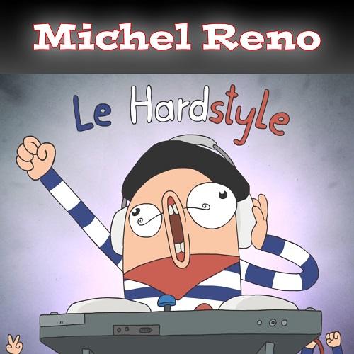 MICHEL RENO-Le Hardstyle