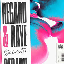 REGARD & RAYE-Secrets