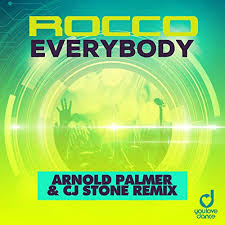 ROCCO-Everybody ( Arnold Palmer & Cj Stone Remix) Remix )