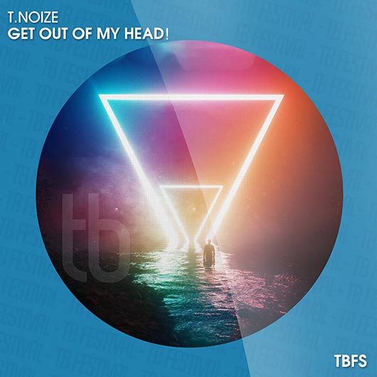 T.NOIZE-Get Out Of My Head!