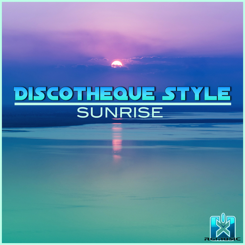 DISCOTHEQUE STYLE-Sunrise
