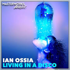 IAN OSSIA-Living In A Disco