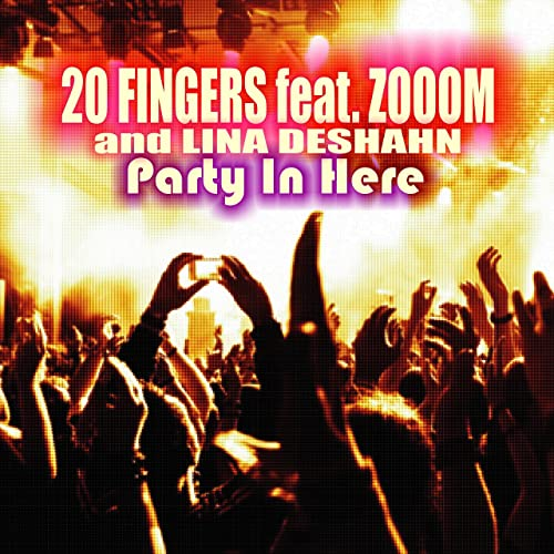 20 FINGERS FEAT ZOOOM & LINA DESHAHN-Party In Here