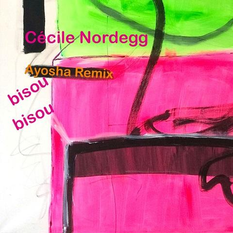 CéCILE NORDEGG-Bisou Bisou (Ayosha Remix)