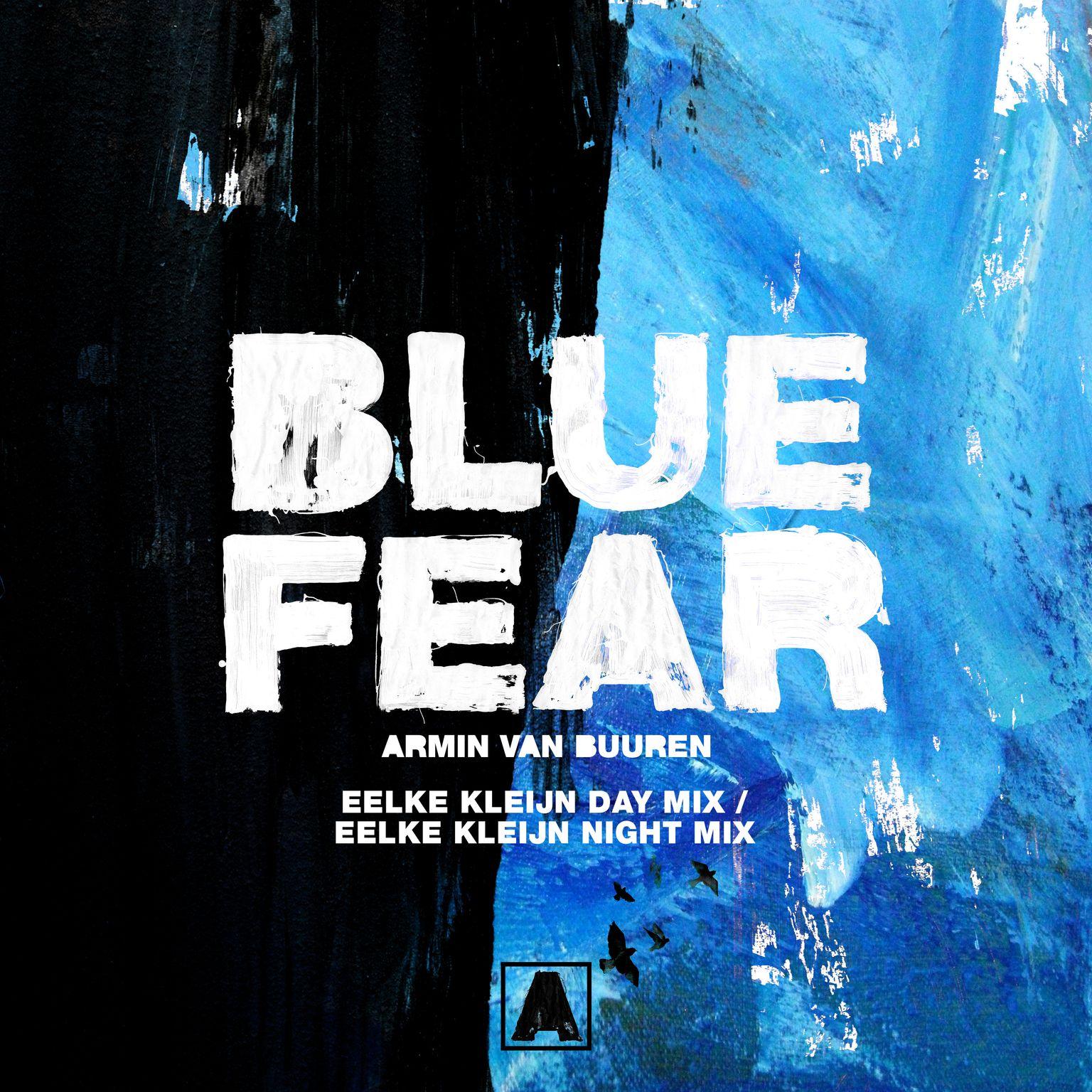 ARMIN VAN BUUREN-Blue Fear (Eelke Kleijn Remixes)
