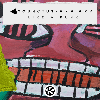 YOUNOTUS & AKA AKA-Like A Punk