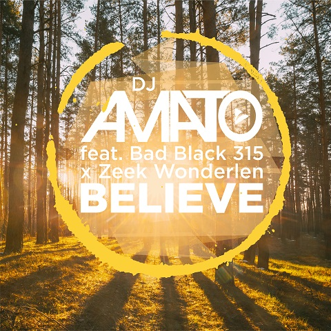 DJ AMATO FEAT. BAD BLACK 315 & ZEEK WONDERLEN-Believe