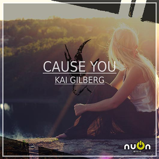 KAI GILBERG-Cause You