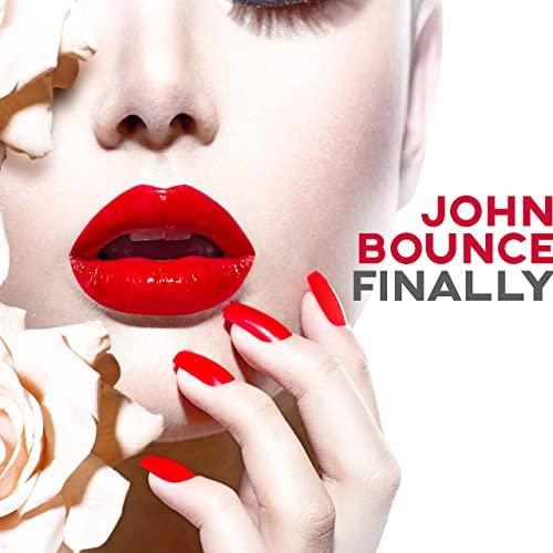 JOHN BOUNCE-Finally