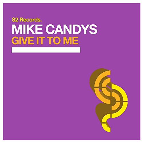 MIKE CANDYS-Give It To Me
