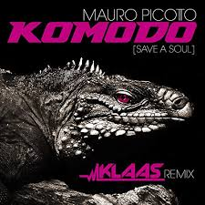 MAURO PICOTTO-Komodo (save A Soul) (klaas Remix)