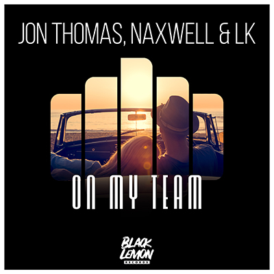 JON THOMAS, NAXWELL & LK-On My Team