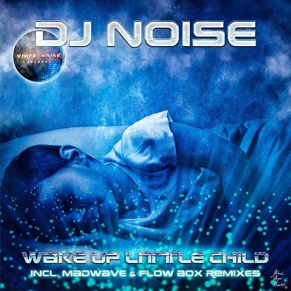 DJ NOISE-Wake Up Little Child